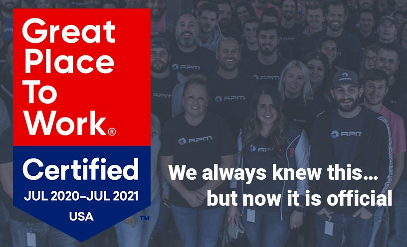 RPM is a Great Place To Work Certified Company!